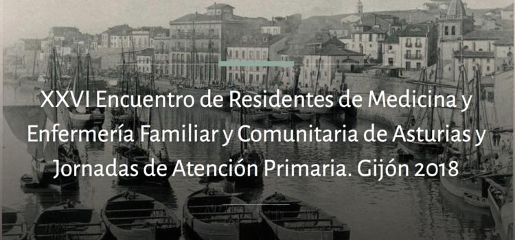 19 y 20 de abril de 2018 celebramos en Gijón el XXVI Encuentro Regional de Residentes de Medicina y Enfermería Familiar y Comunitaria de Asturias y Jornadas de Atención Primaria del Principado de Asturias